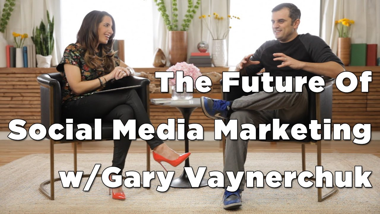 Future of Social Media Marketing w/ Gary Vaynerchuk