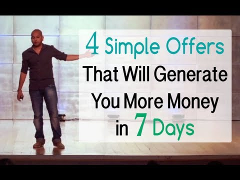 4 Simple Offers That Will Generate You More Money in 7 Days or Less