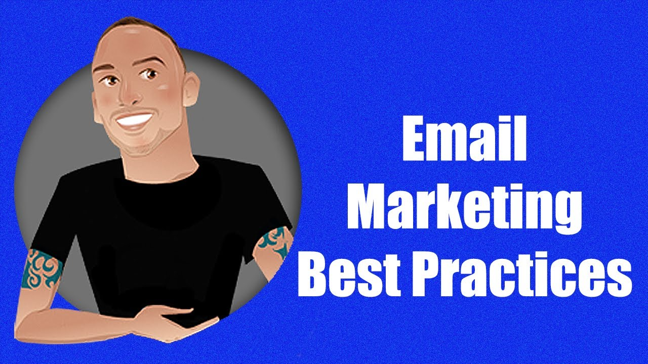 Email Marketing Best Practices- How To Be A Email Marketing Badass!