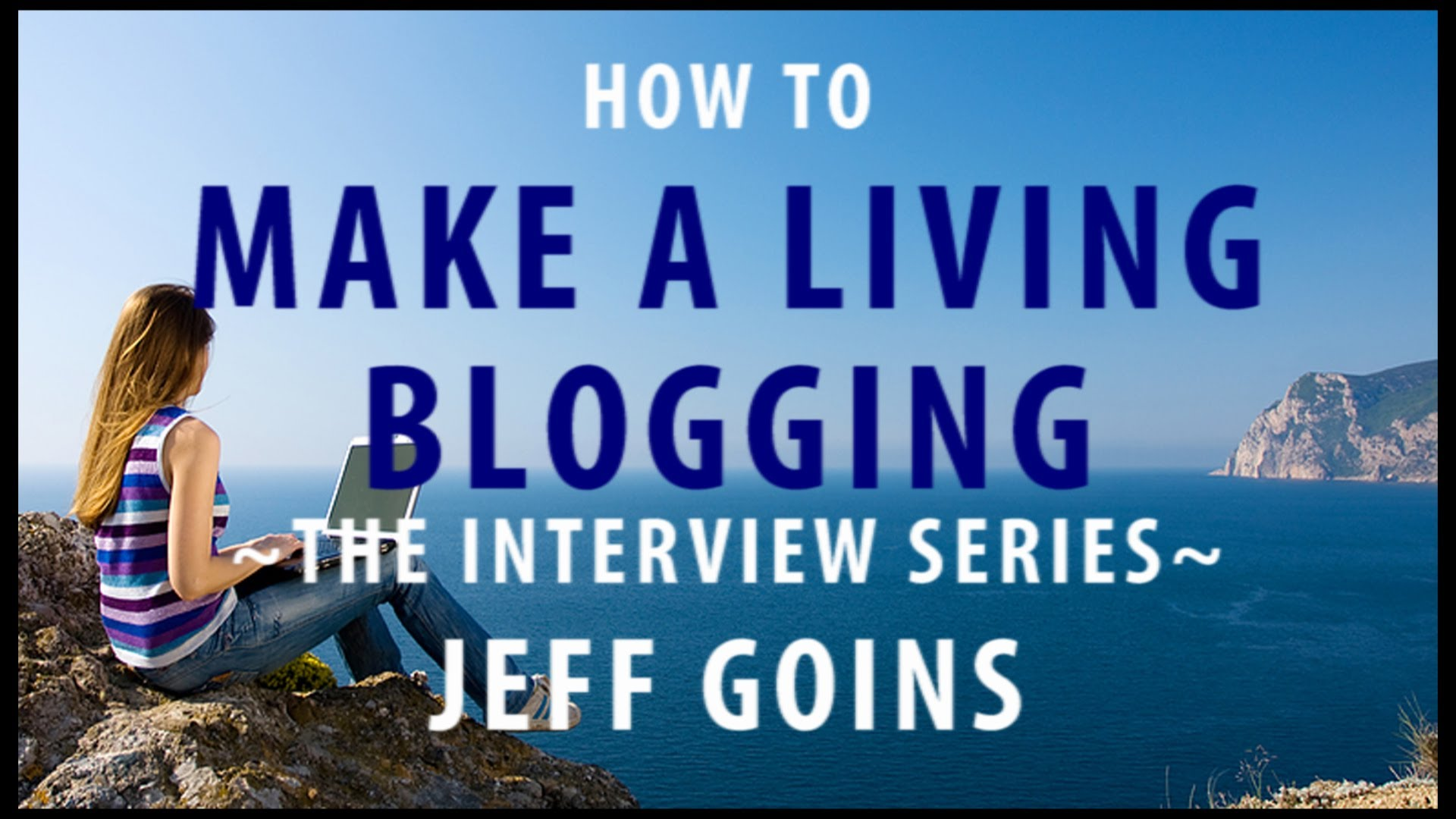 How to Make A Living Blogging interview – Jeff Goins