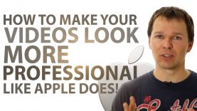 How To Make Your Videos Look More Professional – Like Apple Does!